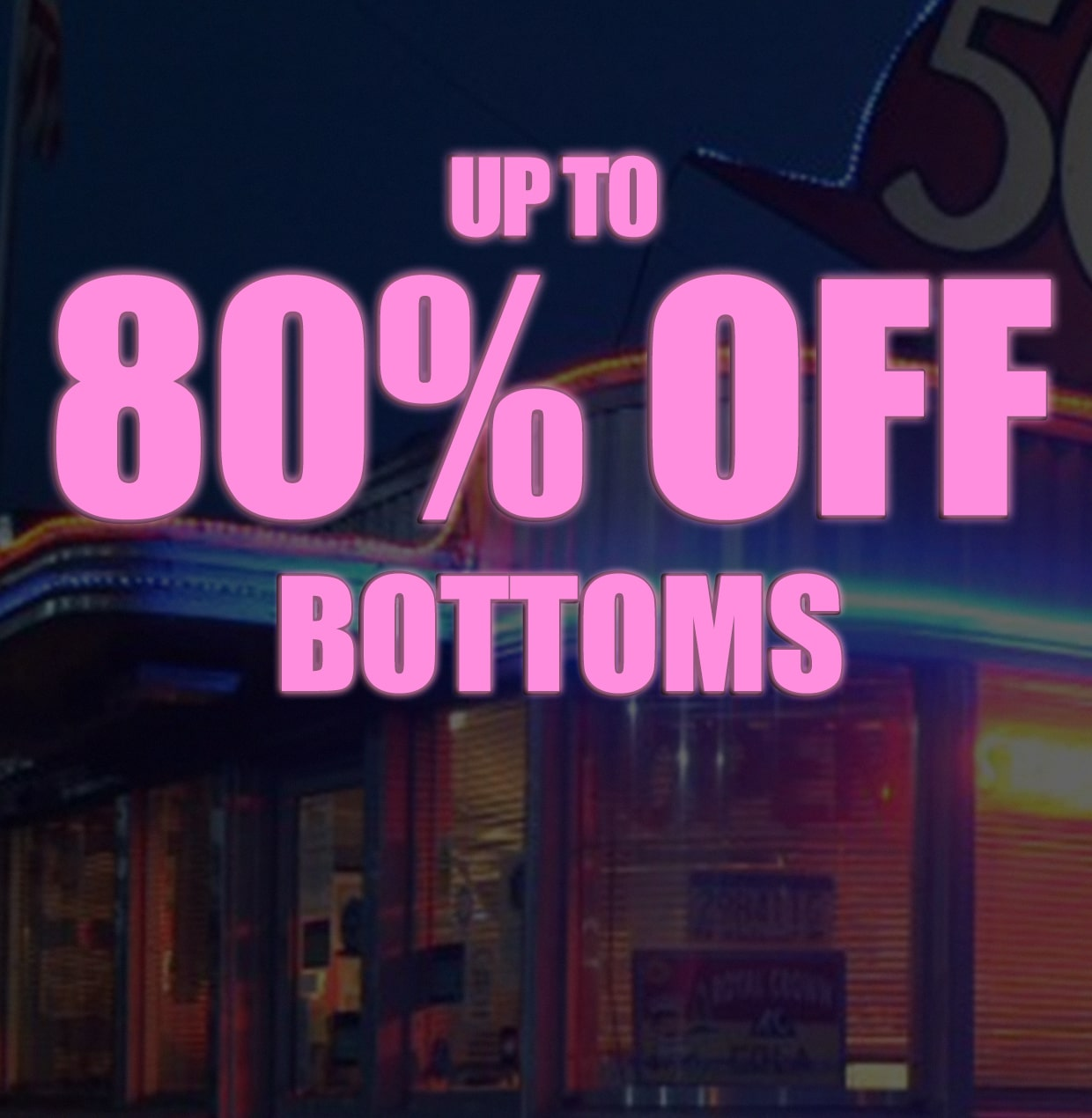 upto 80% off bottoms
