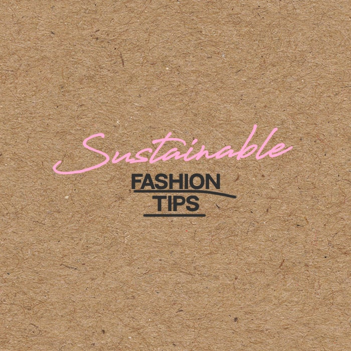 The Ultimate Guide To Sustainable Fashion