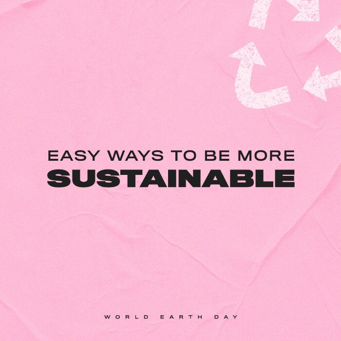 Easy Ways To Be More Sustainable