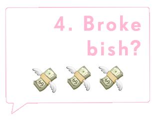 Broke Bish?