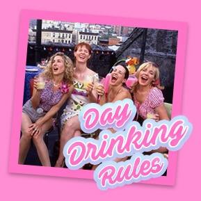 DAY DRINKING RULES